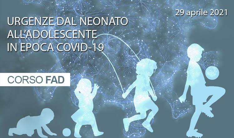 Urgenze dal Neonato all'Adolescente in epoca Covid - 19